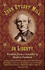 John Stuart Mill on Tyranny and Liberty