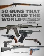 50 Guns That Changed the World