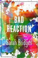 A Bad Reaction af Sarah Bridges
