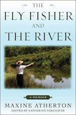 The Fly Fisher and the River af Maxine Atherton