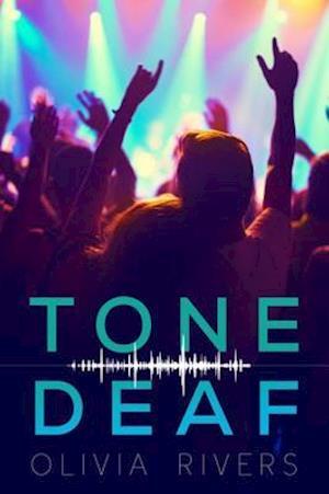 Tone Deaf af Olivia Rivers