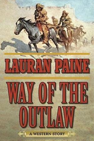 Bog, paperback Way of the Outlaw af Lauran Paine
