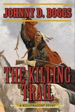 The Killing Trail af Johnny D. Boggs