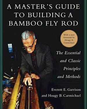 Master's Guide to Building a Bamboo Fly Rod