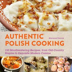 Authentic Polish Cooking af Marianna Dworak
