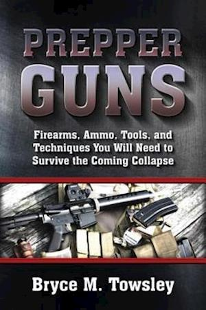 Prepper Guns af Bryce M. Towsley