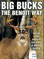 Big Bucks the Benoit Way af Bryce M. Towsley