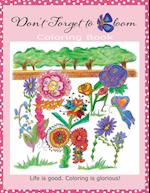 Don't Forget to Bloom Coloring Book