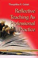 Reflective Teaching As Professional Practice (Education in a Competitive and Globalizing World)