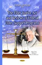 Elder Justice Act & Reviews of Federal Elder Support Programs