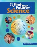 Find Your Future in Science (Bright Futures Press Find Your Future in Steam)
