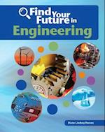 Find Your Future in Engineering (Bright Futures Press Find Your Future in Steam)