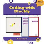 Coding with Blockly (21st Century Skills Innovation Library Makers As Innovators)
