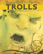 Trolls (Magic Myth and Mystery)