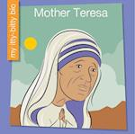 Mother Teresa (My Early Library My Itty bitty Bio)