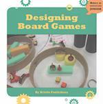 Designing Board Games (21st Century Skills Innovation Library Makers As Innovators)