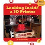 Looking Inside a 3D Printer (21st Century Skills Innovation Library Makers As Innovators)