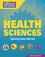 Health Sciences (Bright Futures Press World of Work)