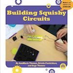Building Squishy Circuits (21st Century Skills Innovation Library Makers As Innovators)