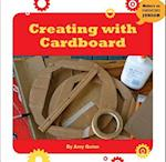 Creating with Cardboard (21st Century Skills Innovation Library Makers As Innovators)