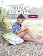 Citizen Science (21st Century Skills Library Data Geek)