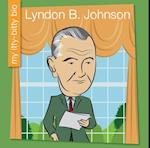 Lyndon B. Johnson (My Itty Bitty Bio)