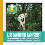 Kids Saving the Rainforest (Community Connections How Do They Help)