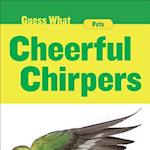 Cheerful Chirpers (Guess What?)