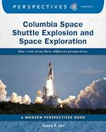 Columbia Space Shuttle Explosion and Space Exploration (Perspectives Library Modern Perspectives)