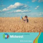 Midwest (21st Century Basic Skills Library Level 7 Outdoor Explorer)