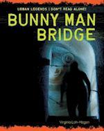 Bunny Man Bridge (Urban Legends Dont Read Alone)