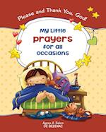 My Little Prayers for All Occasions: Please and Thank You, God!