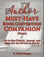 Author Must-Have Book Convention Companion (Single): All-in-One Planner, Journal, and Diary for the Writer on the Go