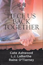 Piece Us Back Together af Raine O'Tierney, Lj Labarthe, Cate Ashwood