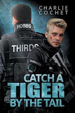 Catch a Tiger by the Tail af Charlie Cochet