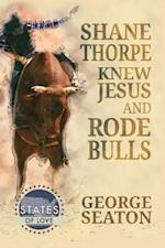 Shane Thorpe Knew Jesus and Rode Bulls af George Seaton