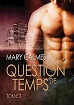Question de temps, tome 2 af Mary Calmes