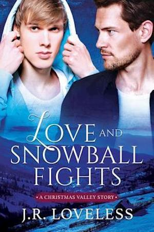 Love and Snowball Fights af J.R. Loveless