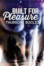 Built for Pleasure af Thursday Euclid