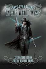 Once Upon a Time in the Weird West af Shira Anthony, Kim Fielding, Jamie Fessenden