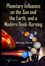 Planetary Influence on the Sun & the Earth & a Modern Book-Burning af Nils-Axel Morner