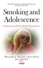 Smoking and Adolescence (Public Health Practices Methods and Policies)