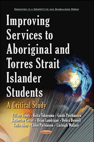 Bog, hardback Improving Services to Aboriginal & Torres Strait Islander Students af Tiffany Jones