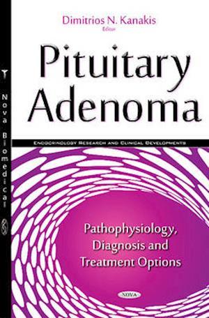 Bog, hardback Pituitary Adenoma af Dimitrios N. Kanakis