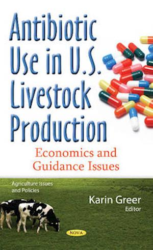 Bog, hardback Antibiotic Use in U.S. Livestock Production af Karin Greer