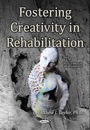 Bog, paperback Fostering Creativity in Rehabilitation af Matthew J. Taylor
