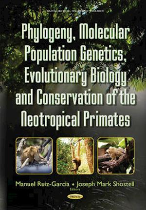 Bog, hardback Phylogeny, Molecular Population Genetics, Evolutionary Biology & Conservation of the Neotropical Primates af Manuel Ruiz-garcia