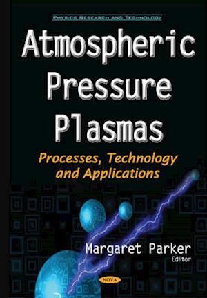 Bog, hardback Atmospheric Pressure Plasmas af Margaret Parker