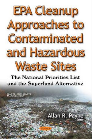 Bog, paperback EPA Cleanup Approaches to Contaminated & Hazardous Waste Sites af Allan R. Payne