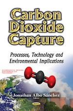 Carbon Dioxide Capture (Environmental Science, Engineering and Technology)